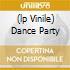 (LP VINILE) DANCE PARTY