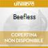 BEEFLESS