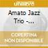 Amato Jazz Trio - Tristano