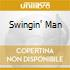 SWINGIN' MAN