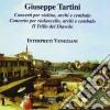 Tartini Giuseppe - Concerto X Vl D 67, D 45, Concerto X Vlc In Re Mag, Il Trillo Del Diavolo  - Interpreti Veneziani  /paolo Ciociola, Davide Amadio,