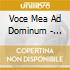 VOCE MEA AD DOMINUM - CELEBRAZIONI PER I