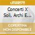 CONCERTI X SOLI, ARCHI E CEMBALO: CONCER