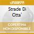 STRADE DI CITTA'