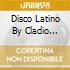 Disco Latino By Cladio Casalini