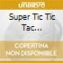 SUPER TIC TIC TAC COMPILATION