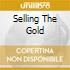 SELLING THE GOLD