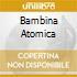 BAMBINA ATOMICA