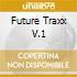 FUTURE TRAXX V.1