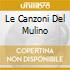 LE CANZONI DEL MULINO