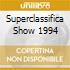 SUPERCLASSIFICA SHOW 1994