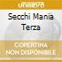 SECCHI MANIA TERZA