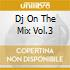 DJ ON THE MIX VOL.3