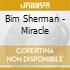 Bim Sherman - Miracle