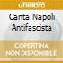 CANTA NAPOLI ANTIFASCISTA