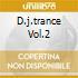 D.J.TRANCE VOL.2