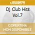 DJ CLUB HITS VOL.7