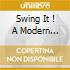 SWING IT !   A MODERN COLLECTION JAZZ & SWING