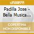 Padilla Jose - Bella Musica Vol 3