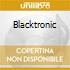 BLACKTRONIC