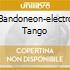 BANDONEON-ELECTRO TANGO