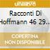RACCONTI DI HOFFMANN 46 29 7 BERLINO
