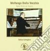 Dalla Vecchia Wolfango - Opera Omnia Per Organo