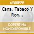CANA, TABACO Y RON (CD+BOOKLET)