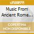 MUSIC FROM ANCIENT ROME V.1