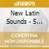 New Latin Sounds - 5 - Sol, Arena Y?