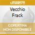 VECCHIO FRACK