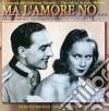 Ma L'Amore No - Il Cinema Dei Telefoni Bianchi