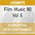 FILM MUSIC 90 VOL 5