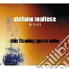 Stefano Maltese - This Floating Space Suite