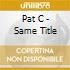 Pat C - Same Title