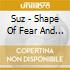 Suz - Shape Of Fear And Bravery
