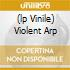 (LP VINILE) VIOLENT ARP