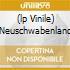 (LP VINILE) NEUSCHWABENLAND