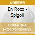 En Roco - Spigoli