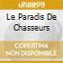 LE PARADIS DE CHASSEURS