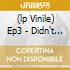 (LP VINILE) EP3 - DIDN'T YOU KNOW