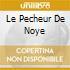LE PECHEUR DE NOYE