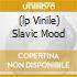 (LP VINILE) SLAVIC MOOD