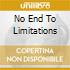 NO END TO LIMITATIONS