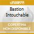 BASTION INTOUCHABLE