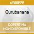 GURUBANANA