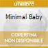 MINIMAL BABY