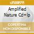AMPLIFIED NATURE CD+LP