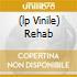 (LP VINILE) REHAB
