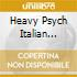 HEAVY PSYCH ITALIAN SOUNDS, THE